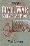 Garrison, Webb: Civil War Schemes and Plots