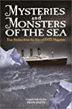 FATE Magazine Editorial Staff: Mysteries and Monsters of the Sea