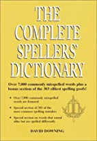 The Complete Spellers' Dictionary by David…