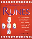 Dee, Jonathan: An Illustrated Guide to Runes