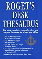 Roget's desk thesaurus by Peter Mark Roget