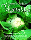 Random House Value Publishing Staff: The Grower&#39;s Guide to Vegetables