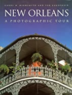 New Orleans: A Photographic Tour by Carol…