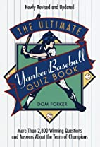 Ultimate Yankee Baseball Quiz Book by Dom…