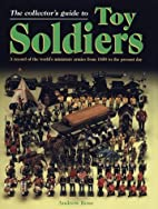The Collector's Guide to Toy Soldiers:…