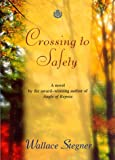 Stegner, Wallace: Crossing to Safety