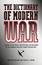 The Dictionary of Modern War by Edward N.…