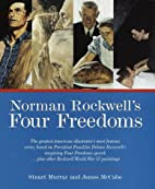 Norman Rockwell's Four Freedoms by Stuart…