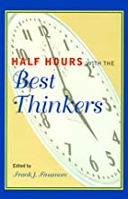Half Hours with the Best Thinkers by Frank…