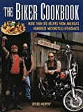 Murphy, Spuds: The Biker Cookbook