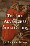 Baum, L. Frank: The Life and Adventures of Santa Claus