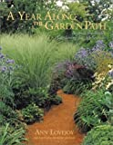Lovejoy, Ann: A Year along the Garden Path : Beyond-the-Basics Gardening for All Seasons