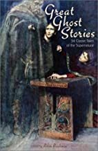 Great Ghost Stories: 34 Classic Tales of the…