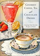 Gourmet Coffee, Tea and Chocolate Drinks:…
