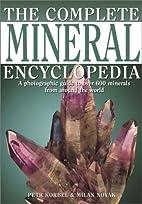 Complete Mineral Encyclopedia by Petr Korbel