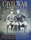 Shorto, Russell: The Civil War Chronicle: The Only Day-By-Day Portrait of America's Tragic Conflict As Told by Soldiers, Journalists, Politicians, Farmers, Nurses, Slaves, and Other eyewitness
