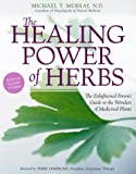 Murray, Michael T.: The Healing Power of Herbs: The Enlightened Person's Guide to the Wonders of Medicinal Plants
