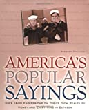 Titelman, Gregory: America's Popular Sayings: Over 1600 Expressions on Topics from Beauty to Money and Everything in Between