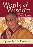 Dalai Lama: Words Of Wisdom: from the Dalai Lama  Quotes by His Holiness