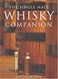 Arthur, Helen: The Single Malt Whisky Companion: A Connoisseur's Guide