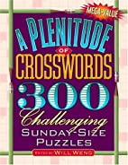 A Plenitude of Crosswords by Will Weng