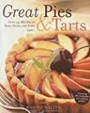 Walter, Carole: Great Pies & Tarts: Over 150 Recipes to Bake, Share, And Enjoy