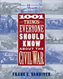 Vandiver, Frank E.: 1001 Things Everyone Should Know About the Civil War