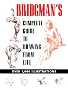 Bridgman's Complete Guide to Drawing From…