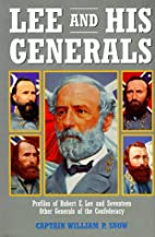 Lee and His Generals by Captain William P.…
