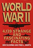 Worth, Fred L.: World War II: 4,139 Strange and Fascinating Facts