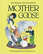 Mother Goose: The Original Volland Edition&hellip;