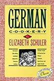 Schuler, Elizabeth: German Cookery