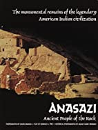 Anasazi: Ancient People of the Rock by…