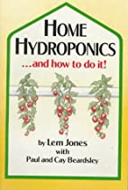 Home Hydroponics And How To Do It! by Lem…