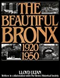 Ultan, Lloyd: Beautiful Bronx: 1920 To 1950