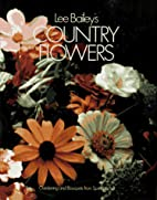 Lee Bailey's Country Flowers by Lee Bailey