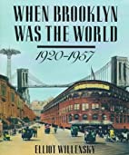 When Brooklyn Was the World, 1920-1957 by…