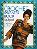 Cosh, Sylvia: The Crochet Sweater Book