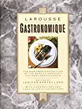 Lang, Jenifer Harvey: Larousse Gastronomique: The New American Edition of the World's Greatest Culinary Encyclopedia