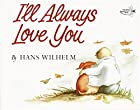 I'll Always Love You by Hans Wilhelm