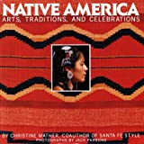 Christine Mather: Native America: Arts, Traditions, and Celebrations
