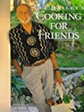 Lee Bailey: Lee Bailey's Cooking For Friends: Good Simple Food for Entertaining Friends Everywhere