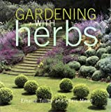 Mead, Chris: Gardening with Herbs