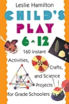Child's Play (6-12): 160 Instant Activities,…