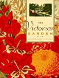 Leopold, Allison K.: The Victorian Garden : A Treasury of 19th-Century Garden Lore