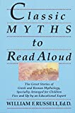 Russell, William F.: Classic Myths to Read Aloud