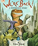 Talbott, Hudson: We're Back! a Dinosaur's Story (Dragonfly Books)