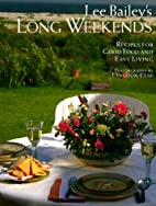 Lee Bailey's Long Weekends: Recipes for…