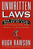 Rawson, Hugh: Unwritten Laws : The Unofficial Rules of Life as Handed Down by Murphy and Other Sages