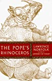 Norfolk, Lawrence: The Pope's Rhinoceros